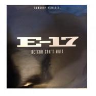 E-17 - Betcha Can't Wait (Sunship Remixes)