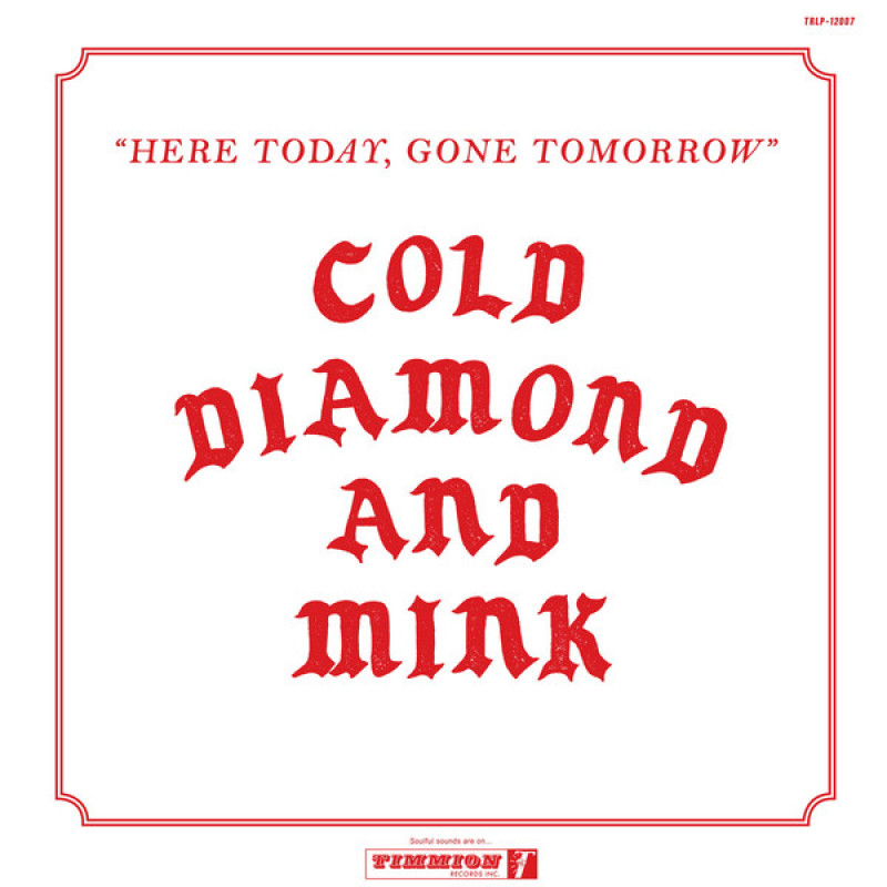 Cold Diamond & Mink – Here Today, Gone Tomorrow