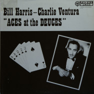 Bill Harris & Charlie Ventura - Aces at the deuces