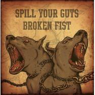 Spill Your Guts / Broken Fist – Spill Your Guts / Broken Fist
