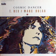 T. Rex / Marc Bolan ‎– Cosmic Dancer (The Greatest Songs)